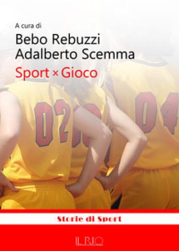 Sport x gioco - A. Scemma | Thecosgala.com