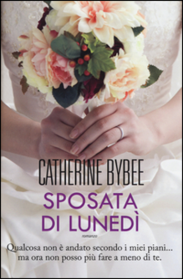 Sposata di lunedì - Catherine Bybee |