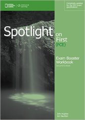Spotlight on first. FCE exam booster. With key. Con CD Audio. Per le Scuole superiori