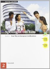 Spotlight on you. Con 2 CD audio. Per le Scuole superiori. Con CD-ROM. 2.