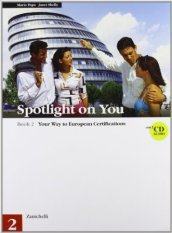 Spotlight on you. Con 2 CD audio. Per le Scuole superiori. 2.