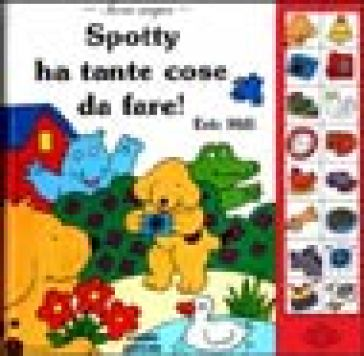 Spotty ha tante cose da fare
