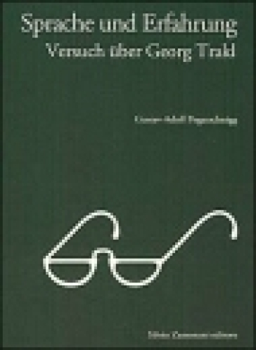 Sprache und Erfahrung, Versuch uber Georg Trakl - Gustav-Adolf Pogatschnigg |
