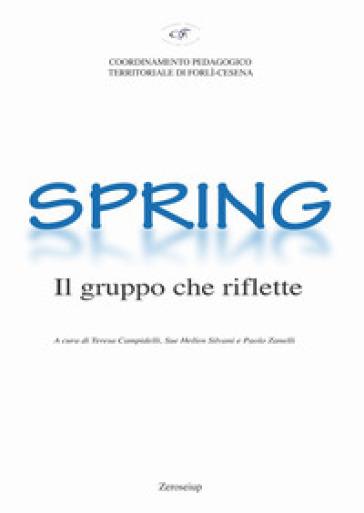 Spring. Il gruppo che riflette - T. Campidelli |