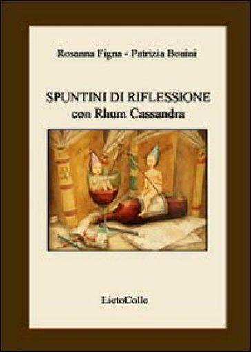 Spuntini di riflessione con Rhum Cassandra - Rosanna Figna |