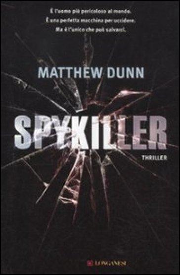 Spykiller - Matthew Dunn |