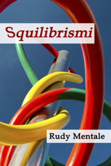 Squilibrismi - Sergio Sghedoni |