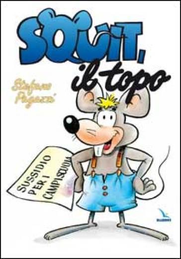 Squit, il topo. Sussidio per campi-scuola - Stefano Pagazzi  