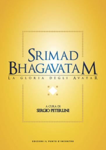 Srimad bhagavatam. La gloria degli avatar - S. Peterlini | Thecosgala.com