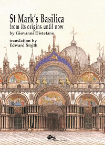 St Mark's Basilica. From its origins until now - Giovanni Distefano | Jonathanterrington.com