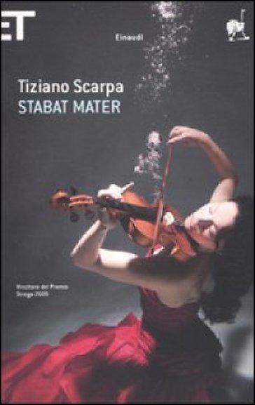 Stabat mater - Tiziano Scarpa | Kritjur.org