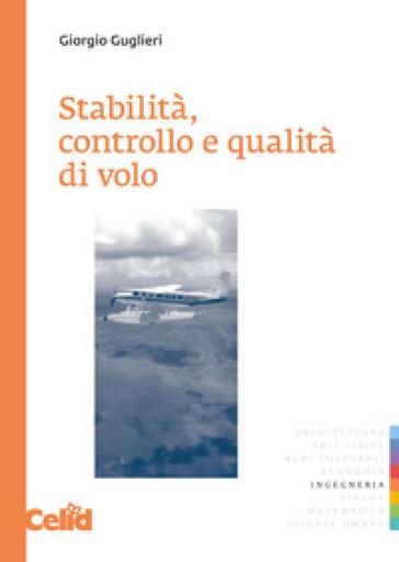 Stabilità, controllo e qualità di volo - Giorgio Guglieri  