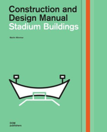 Stadium buildings. Construction and design manual - Martin Wimmer | Rochesterscifianimecon.com