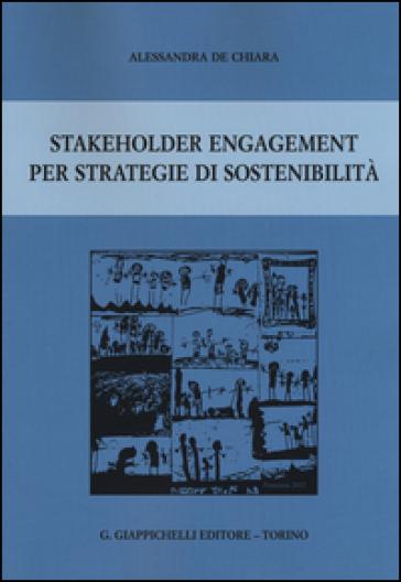 Stakeholder engagement per strategie di sostenibilità - Alessandra De Chiara |