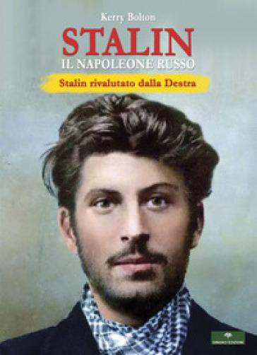 Stalin. Il Napoleone Russo - Kerry Bolton | Kritjur.org