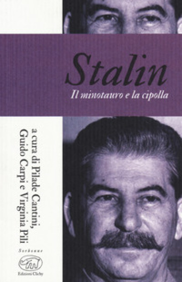 Stalin. Il minotauro e la cipolla - P. Cantini  