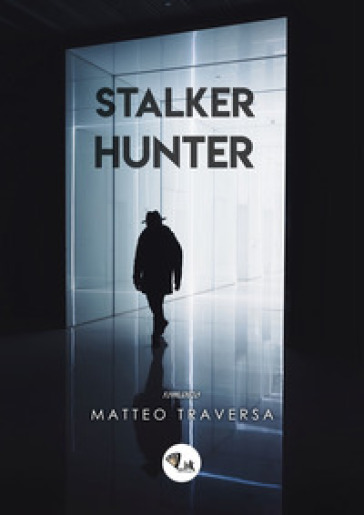 Stalker Hunter - Matteo Traversa  