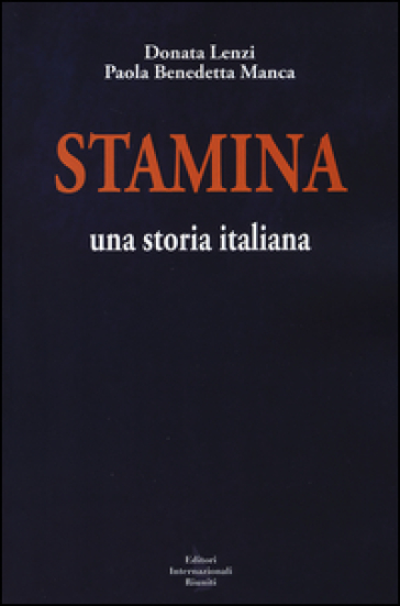 Stamina. Una storia italiana - Donata Lenzi | Rochesterscifianimecon.com