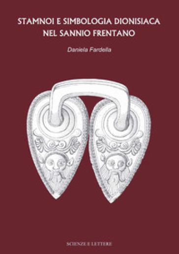 Stamnoi e simbologia dionisiaca nel Sannio Frentano - Daniela Fardella   Jonathanterrington.com