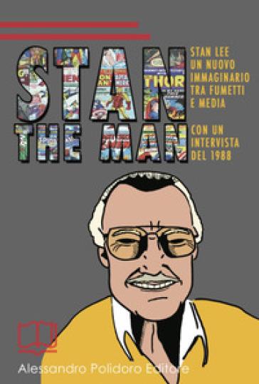 Stan the Man. Un nuovo immaginario tra fumetti e media - Lorenzo Di Paola  