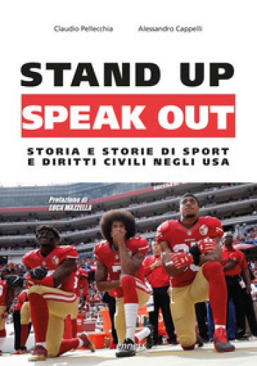 Stand up, speak out. Storia e storie di sport e diritti civili negli USA - Claudio Pellecchia | Rochesterscifianimecon.com
