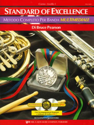 Standard excellence. Metodo completo per banda multimediale. Corno. Livello 1. Con 2 CD-Audio - Bruce Pearson | Jonathanterrington.com