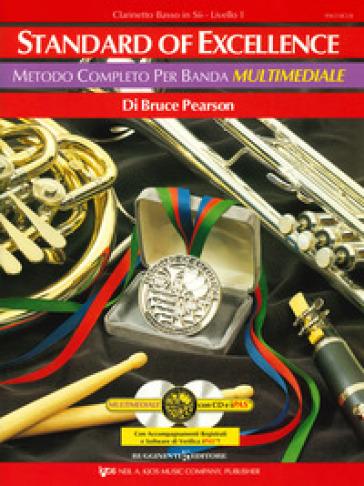 Standard of excellence. Metodo completo per banda multimediale. Clarinetto basso in Sib. Livello 1. Con 2 CD-Audio - Bruce Pearson | Rochesterscifianimecon.com