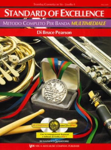 Standard of excellence. Metodo completo per banda multimediale. Tromba/cornetta in Sib. Livello 1. Con 2 CD-Audio - Bruce Pearson |