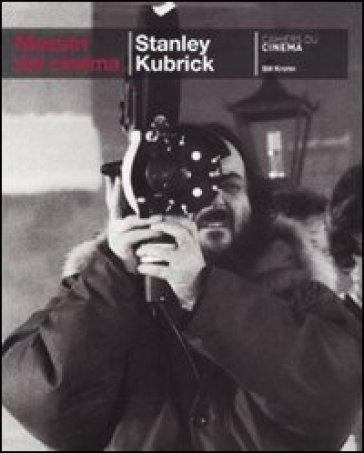 Stanley Kubrick - Bill Krohn  
