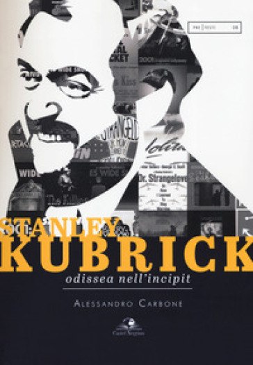 Stanley Kubrick. Odissea nell'incipit - Alessandro Carbone   Ericsfund.org