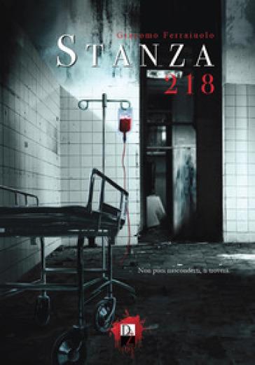 Stanza 218 - Giacomo Ferraiuolo  