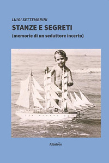 Stanze e segreti - Luigi Settembrini | Kritjur.org