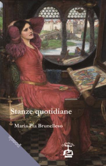 Stanze quotidiane - M. Pia Brunelleso | Kritjur.org