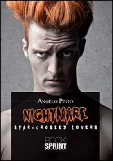 Star-Crossed Lovers. Nightmare - Angelo Pinto   Jonathanterrington.com