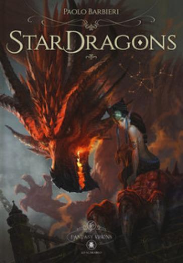 Star Dragons. Ediz. italiana e inglese - Paolo Barbieri  