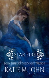 Star Fire (Book 3 of The Knight Trilogy)
