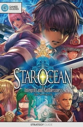 Star Ocean: Integrity and Faithlessness - Strategy Guide