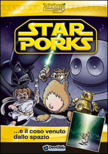 Star Porks... e il coso venuto dallo spazio - Stefano Bonfanti |