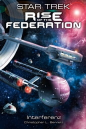 Star Trek - Rise of the Federation 5: Interferenz