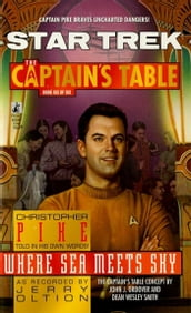 Star Trek: The Captain s Table #6: Christopher Pike: Where Sea Meets Sky