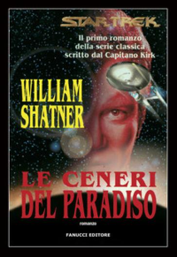 Star Trek. Le ceneri del paradiso - William Shatner | Thecosgala.com