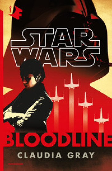 Star Wars. Bloodline - Claudia Gray  