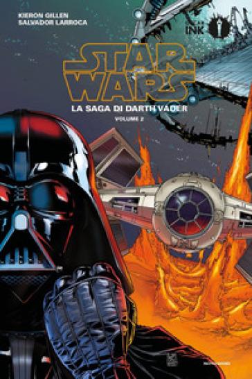 Star Wars. La saga di Darth Vader. 2. - Kieron Gillen |