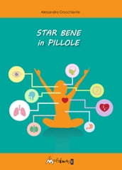 Star bene in pillole
