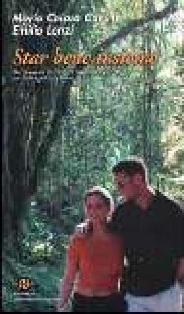 Star bene insieme. Un cammino di crescita umana e spirituale per fidanzati e giovani sposi - M. Chiara Carulli |