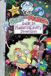 Star vs. the Forces of Evil Star and Marco s Guide to Mastering Every Dimension