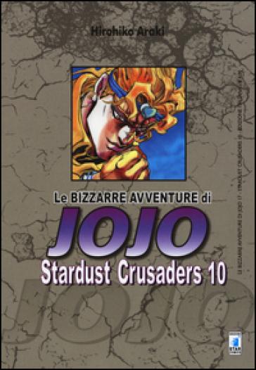 Stardust crusaders. Le bizzarre avventure di Jojo. 10. - Hirohiko Araki |
