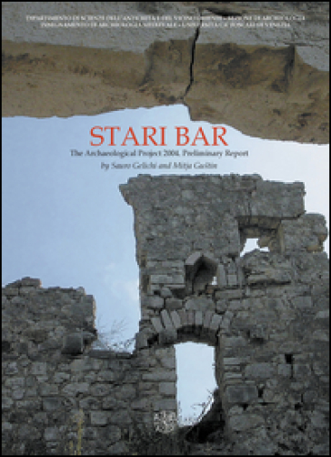 Stari Bar. The archaeological project 2004. Preliminary report