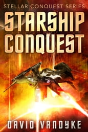 Starship Conquest (First Conquest)