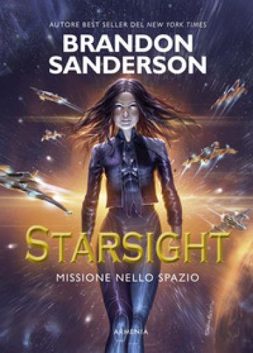 Starsight. Missione nello spazio - Brandon Sanderson |